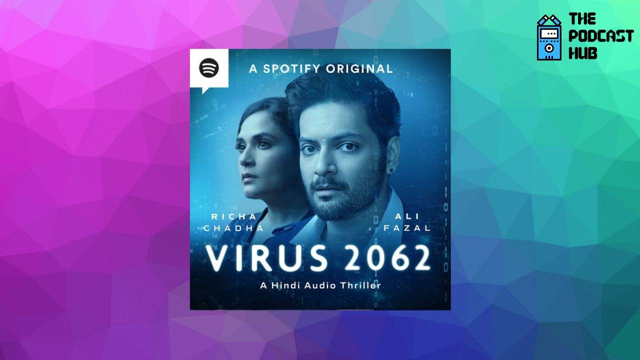 Spotify's new original podcast 'Virus 2062' is an audio thriller starring Richa Chadha and Ali Fazal